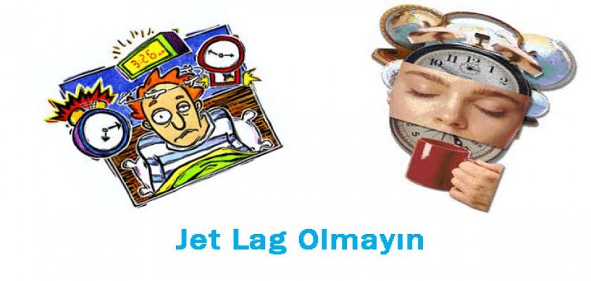 Jet Lag Olmayın