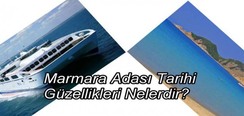 Marmara Adası Tarihi Güzellikleri Nelerdir?