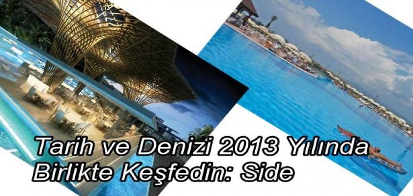 Tarih ve Denizi 2013 Yılında Birlikte Keşfedin: Side